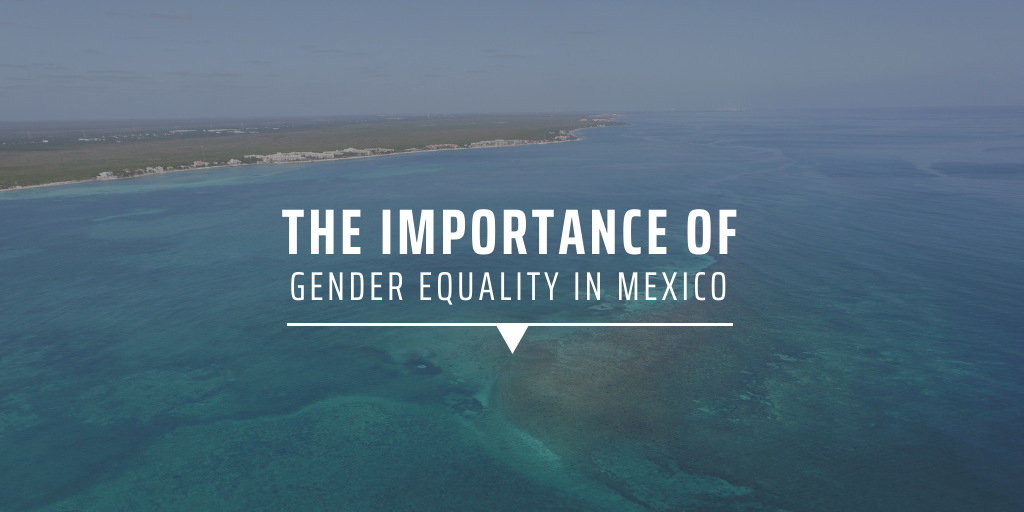 The importance of gender equality in Mexico