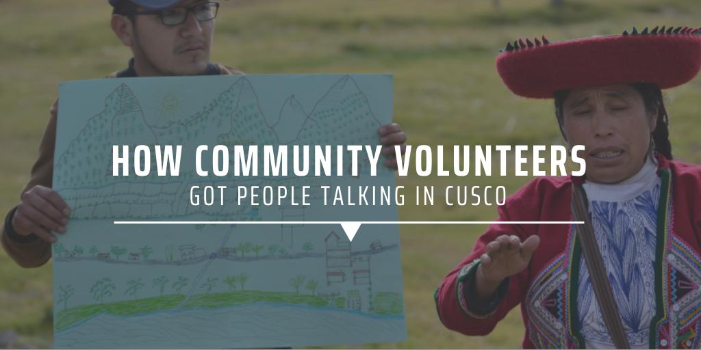 How community volunteers got people talking in Cusco