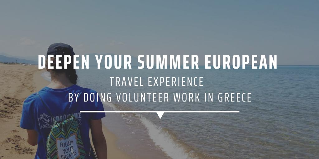 Deepen your summer European travel experience by doing volunteer work in Greece
