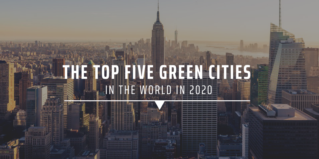 Top five green cities in the world in 2020