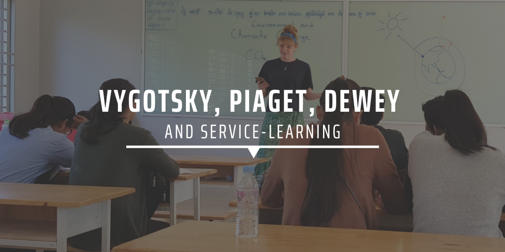 Vygotsky, Piaget, Dewey and service-learning