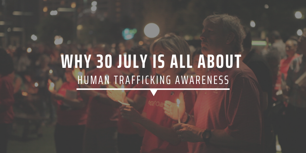 Why 30 July is all about human trafficking awareness